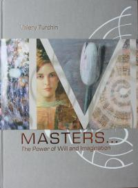 Valery Turchin, `Masters...Power of will and imagination `, 2007