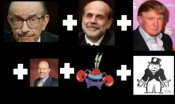 Greenspan + Bernanke + Trump + Monopoly Guy + Mr. Krabs - Merrill Kazanjian